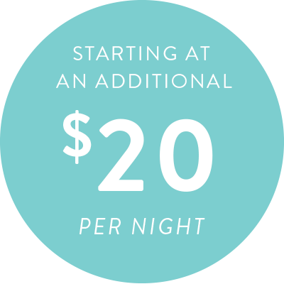 Starting at an additional $20 per night
